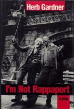 I'm Not Rappaport by Herb Gardner