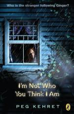I'm Not Who You Think I Am by Peg Kehret