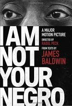 I Am Not Your Negro by James Baldwin