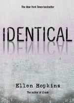 Identical (novel) by Ellen Hopkins