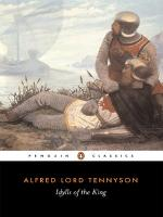 Idylls of the King by Alfred Tennyson, 1st Baron Tennyson