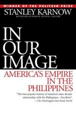 In Our Image: America's Empire in the Philippines by Stanley Karnow