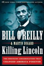 Killing Lincoln by Bill O'Reilly (commentator)