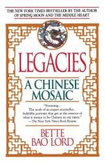 Legacies: A Chinese Mosaic by Bette Bao Lord