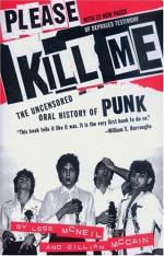 Please Kill Me: The Uncensored Oral History of Punk by Gillian McCain and Legs McNeil