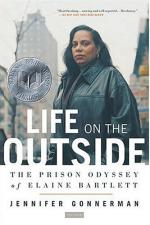 Life on the Outside: The Prison Odyssey of Elaine Bartlett by Jennifer Gonnerman