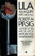 Lila: An Inquiry Into Morals by Robert M. Pirsig