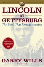 Lincoln at Gettysburg: The Words that Remade America by Garry Wills