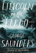 Lincoln in the Bardo: A Novel by George Saunders