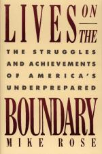 Lives on the Boundary: A Moving Account of the Struggles and Achievements of America's Educationally Unprepared by Mike Rose (educator)