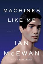 Machines Like Me by Ian McEwan