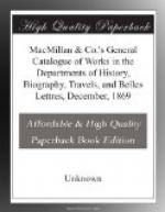 MacMillan & Co.'s General Catalogue of Works in the Departments of History, Biography, Travels, and Belles Lettres, December, 1869 by