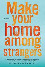Make Your Home Among Strangers: A Novel by Jennine Capó Crucet