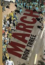 March: Book Three by Andrew Aydin, John Lewis, and Nate Powell