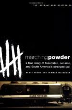 Marching Powder: A True Story of Friendship, Cocaine, and South America's Strangest Jail by Thomas L. McFadden