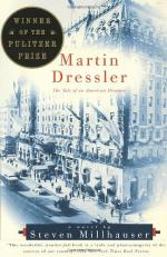 Martin Dressler: The Tale of an American Dreamer by Steven Millhauser