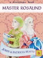 Master Rosalind by John Louis Beatty and Patricia Beatty