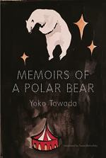 Memoirs of a Polar Bear by Yoko Tawada