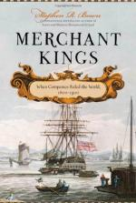 Merchant Kings: When Companies Ruled the World, 1600--1900 by Stephen R. Bown
