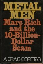 Metal Men: Marc Rich and the 10-billion-dollar Scam by A. Craig Copetas