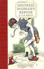 Mistress Masham 's Repose by T. H. White