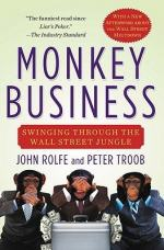 Monkey Business: Swinging Through the Wall Street Jungle by John Rolfe (author)