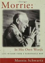 Morrie: In His Own Words by Morrie Schwartz