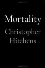 Mortality (book) by Christopher Hitchens