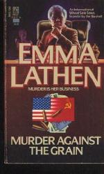 Murder Against the Grain by Emma Lathen