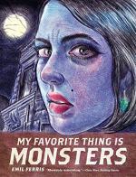 My Favorite Thing Is Monsters by Ferris, Emil