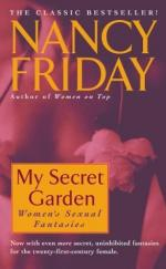 My Secret Garden: Women's Sexual Fantasies by Nancy Friday