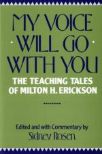 My Voice Will Go with You: The Teaching Tales of Milton H. Erickson, M.D. by Sidney Rosen