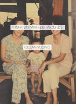 Night Sky With Exit Wounds by Ocean Vuong