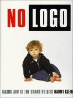 No Logo: Taking Aim at the Brand Bullies by Naomi Klein