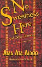 No Sweetness Here by Ama Ata Aidoo
