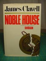 Noble House: A Novel of Contemporary Hong Kong by James Clavell