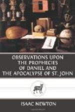 Observations upon the Prophecies of Daniel, and the Apocalypse of St. John by Isaac Newton