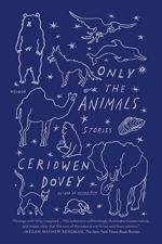 Only the Animals: Stories by Ceridwen Dovey
