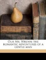 Our Mr. Wrenn, the Romantic Adventures of a Gentle Man by Sinclair Lewis