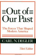Out of Our Past: The Forces That Shaped Modern America by Carl Neumann Degler