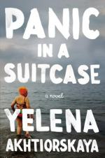 Panic in a Suitcase by Yelena Akhtiorskaya