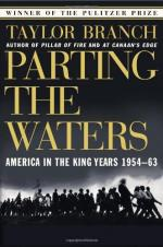 Parting the Waters: America in the King Years 1954 - 1963 by Taylor Branch