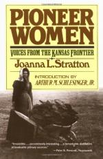 Pioneer Women: Voices from the Kansas Frontier by Joanna Stratton