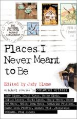 Places I Never Meant to Be: Original Stories by Censored Writers by Judy Blume