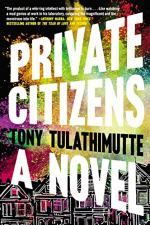 Private Citizens: A Novel by Tony Tulathimutte