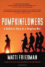 Pumpkinflowers: A Soldier's Story of a Forgotten War by Matti Friedman