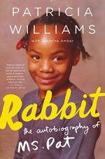 Rabbit: Autobiography of Ms. Pat by Patricia Williams
