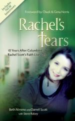 Rachel's Tears: The Spiritual Journey of Columbine Martyr Rachel Scott by Beth Nimmo
