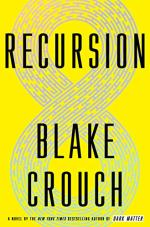 Recursion: A Novel by Blake Crouch