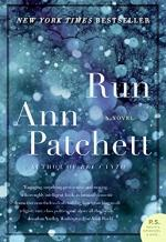Run (Ann Patchett) by Ann Patchett